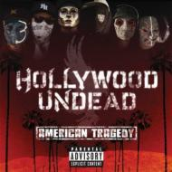 Hollywood Undead/American Tragedy