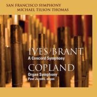 アイヴズ:コンコード交響曲、コープランド:オルガン交響曲 ティルソン・トーマス&サンフランシスコ交響楽団、ジェイコブス