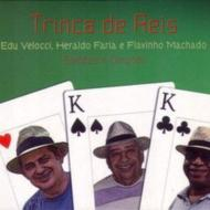 Trinca De Reis: Sambas E Cancoes