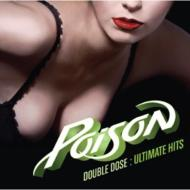 Double Dose Of Poison: Ultimate Hits