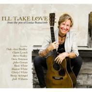 Ill Take Love