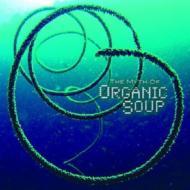ローチケHMVOrganic Soup/Myth Of Organic Soup