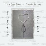 Tara Jane Oneil & Nikaido Kazumi