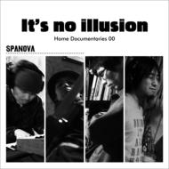 It's no illusion / Home Documentaries 00