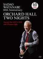 Sadao Watanabe 60th Anniversary Orchard Hall Two Nights Special