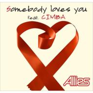 Somebody Loves You feat.CIMBA