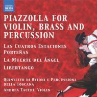 ヴァイオリン、金管五重奏、打楽器によるピアソラ集〜ブエノスアイレスの四季、リベルタンゴ、他 クィンテット・ディ・オットーニ・エ・ペルクッシオーニ
