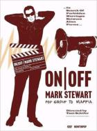 On / Off: Mark Stewart (Pop Group To Maffia)