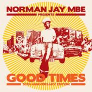 Norman Jay Presents Good Times 30th Anniversary Edition