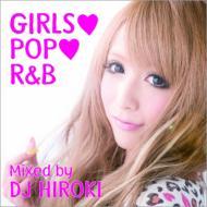 DJ HIROKI/Girls Pop R & B Mixed By Dj Hiroki