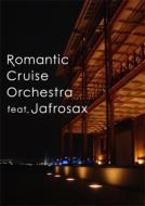 Romantic Cruise Orchestra feat.Jafrosax