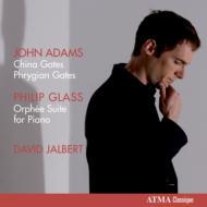 アダムズ:『中国の門』、『フリギアの門』、グラス:『オルフェ組曲』 ジャルベール