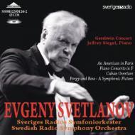 パリのアメリカ人、ピアノ協奏曲、交響的絵画『ポーギーとベス』、キューバ序曲 スヴェトラーノフ&スウェーデン放送響、シーゲル(1996)(2CD)