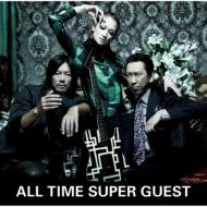 ALL TIME SUPER GUEST (+DVD)【初回限定盤】