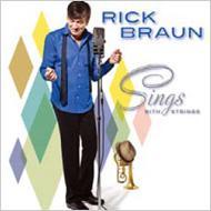 Rick Braun/Sings With Strings