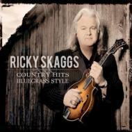 ローチケHMVRicky Skaggs/Country Hits: Bluegrass Style (Digi)