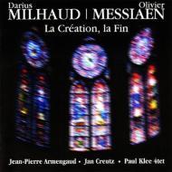 メシアン:世の終わりのための四重奏曲、ミヨー:世界の創造(室内楽版) パウル・クレー四重奏団、アルマンゴー、クロイツ