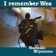 I remember Wes