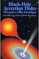 Black‐Hole Accretion Disks:Towards a New Paradigm