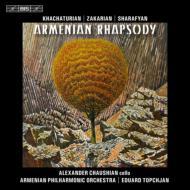 ハチャトゥリアン:コンチェルト・ラプソディ、ザカリヤン:モノグラフ、シャラフィヤン:組曲 シャウシヤン、トプチヤン&アルメニア・フィル