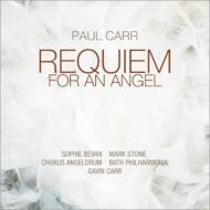 Requiem For An Angel, Etc: Gavin Carr / Bath Po Chorus Angelorum