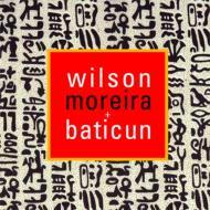 Wilson Moreira +Baticun