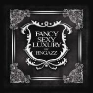 Fancy, Sexy & Luxury