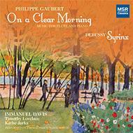 On A Clear Morning-flute Works: I.davis(Fl)Lovelace(P)Jarka(Vc)+debussy: Syrinx
