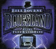 Bill Bourne / Free Radio Band/Bluesland