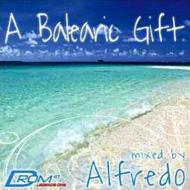 Various/A Balearic Gift Mixed By Alfredo