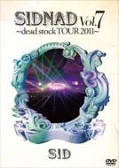 SIDNAD Vol.7 〜dead stock TOUR 2011〜