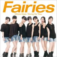 Fairies/More Kiss / Song For You (B)