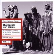 歌劇『カレーの市民』全曲 ケーゲル&ライプツィヒ放送響、カファーン、クローネン、他(1958 モノラル)(2CD)