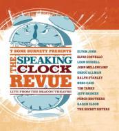 T-bone Burnett Presents: The Speaking Clock Revue