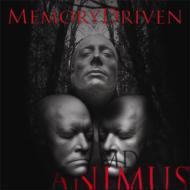Memory Driven/Animus