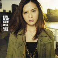 HOW CRAZY YOUR LOVE (+DVD)�y�������Ձz