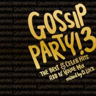 GOSSIP PARTY! 3 -THE BEST OF CELEB HITS R&B N' HOUSE MIX-mixed by D.LOCK