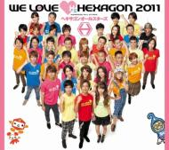 WE LOVE Hexagon 2011 Limited Edition
