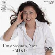 I'm A Woman Now -Miki -