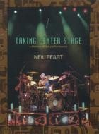 Neil Peart/Taking Center Stage