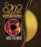 Miss You Mix (20週年 24k Gold)