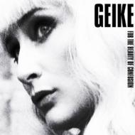 Geike/For The Beauty Of Confusion