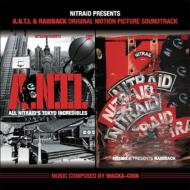 A.N.T.I.& RAIDBACK ORIGINAL MOTION PICTURE SOUNDTRACK