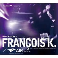 Heart Beat Presents Mixed By Francois K ×Air Vol.2