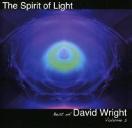 Spirit Of Light: The Best Of David Wright Volume 2