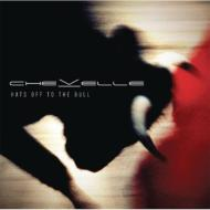 Chevelle/Hats Off To The Bull