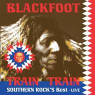 Train Train -Southern Rock's Best Live