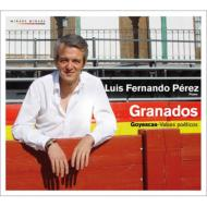 ゴイェスカス、詩的なワルツ集、歌劇『ゴイェスカス』間奏曲 ルイス・フェルナンド・ペレス