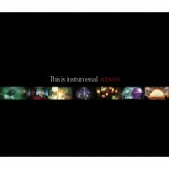 THIS IS INSTRUMENTAL (+DVD)【初回限定盤】