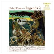 伝説2〜トイヴォ・クーラ作品集 レヘトヴァーラ&カテドラリス・アボエンシス合唱団、他